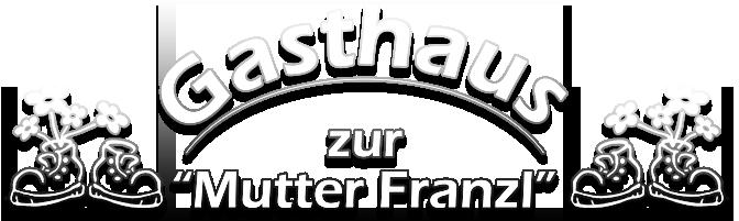 Gasthaus zur Mutter Franzl